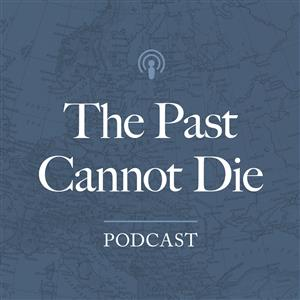 The Past Cannot Die Podcast