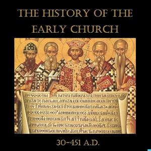 The History of the Early Church
