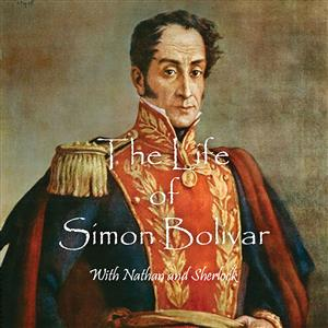 The Life of Simon Bolivar