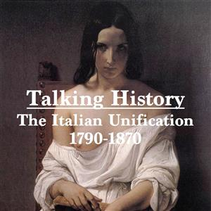 Talking History: The Italian Unification