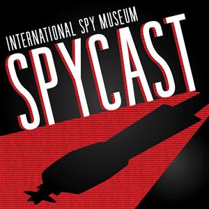The International Spy Museum SpyCast®