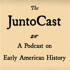 The JuntoCast: A Podcast on Early American History