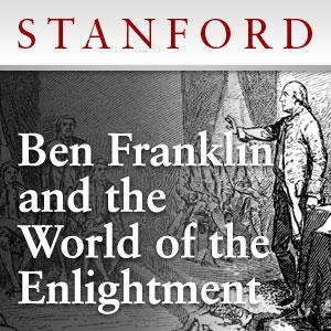 Ben Franklin and the World of the Enlightenment