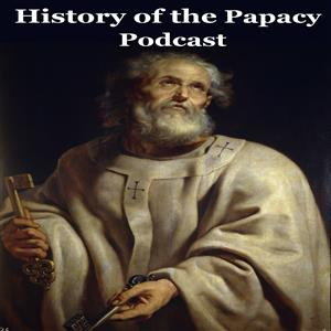 History of the Papacy Podcast