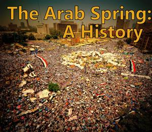 The Arab Spring - A History