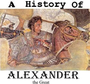 A History Of: Alexander [Remastered]